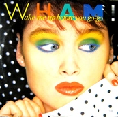 Nostalgie-WHAM-WAKE ME UP BEFORE YOU GO GO