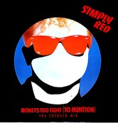 Nostalgie-SIMPLY RED-MONEYS TOO TIGHT