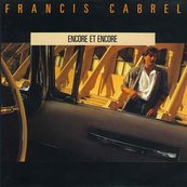 Nostalgie-FRANCIS CABREL-ENCORE ET ENCORE