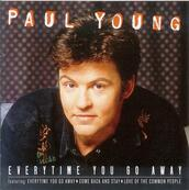 Nostalgie-PAUL YOUNG-EVERYTIME YOU GO AWAY