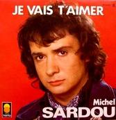 Nostalgie-MICHEL SARDOU-JE VAIS T'AIMER