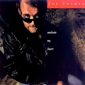 Nostalgie-JOE COCKER-UNCHAIN MY HEART