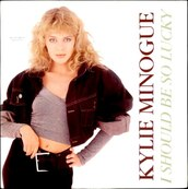Nostalgie-KYLIE MINOGUE-I SHOULD BE SO LUCKY