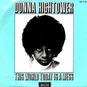 Nostalgie-DONNA HIGHTOWER-THIS WORLD TODAY IS A MESS