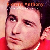 Nostalgie-RICHARD ANTHONY-J'ENTENDS SIFFLER LE TRAIN