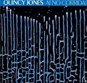 Nostalgie-QUINCY JONES-AI NO CORRIDA