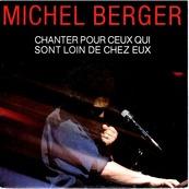 Nostalgie-MICHEL BERGER-CHANTER POUR CEUX QUI SONT LOIN