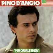 Nostalgie-PINO D ANGIO-MA QUALE IDEA