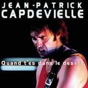Nostalgie-JEAN PATRICK CAPDEVIELLE-QUAND T'ES DANS LE DESERT