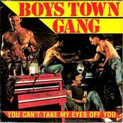 Nostalgie-BOYS TOWN GANG-CAN'T TAKE MY EYES OFF OF YOU