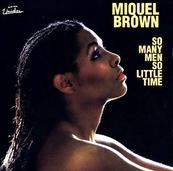 Nostalgie-MIQUEL BROWN-SO MANY MEN, SO LITTLE TIME