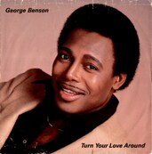 Nostalgie-GEORGE BENSON-TURN YOUR LOVE AROUND