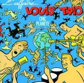 Nostalgie-L'AFFAIRE LOUIS TRIO-CHIC PLANETE