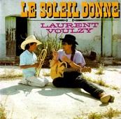 Nostalgie-LAURENT VOULZY-LE SOLEIL DONNE C