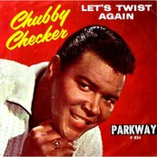 Nostalgie-CHUBBY CHECKER-LET'S TWIST AGAIN