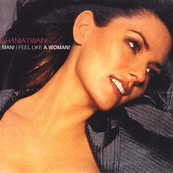 Rire & Chansons-SHANIA TWAIN-Man ! I Feel Like A Woman