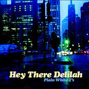 Rire & Chansons-PLAIN WHITE T'S-Hey There Delilah
