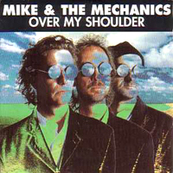 Rire & Chansons-MIKE & THE MECHANICS-Over my shoulder