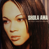 Rire & Chansons-SHOLA AMA-you might need somebody
