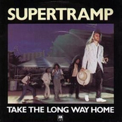 Rire & Chansons-SUPERTRAMP-Take the Long Way Home (L)