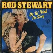 Rire & Chansons-ROD STEWART-Da Ya Think I'm Sexy (L)
