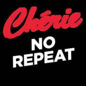 CHERIE NO REPEAT
