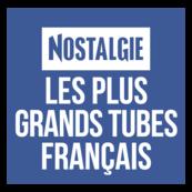 NOSTALGIE LES PLUS GRANDS TUBES FRANCAIS