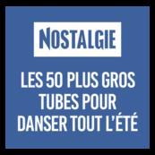 NOSTALGIE LES 50 PLUS GROS TUBES POUR DANSER TOUT L'ETE
