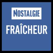 NOSTALGIE FRAICHEUR