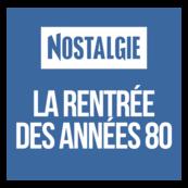 NOSTALGIE LA RENTREE DES ANNEES 80