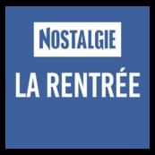 NOSTALGIE LA RENTREE