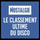 NOSTALGIE LE CLASSEMENT ULTIME DU DISCO