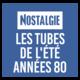 NOSTALGIE LES TUBES DE L'ETE ANNEES 80